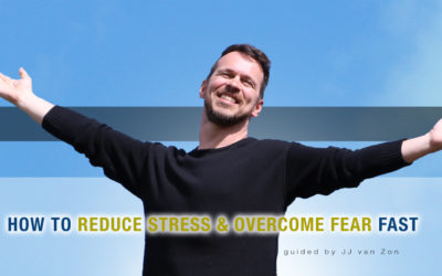 How To Reduce Stress And Overcome Fear Fast