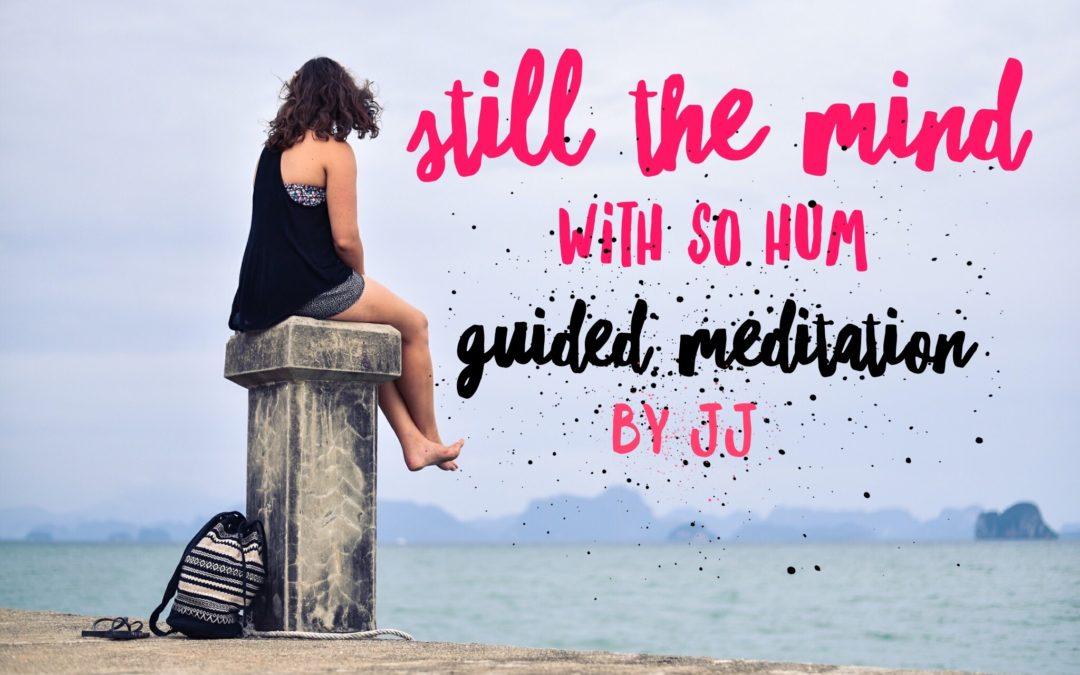 """Still The Mind With """"So Hum"""" Meditation"""