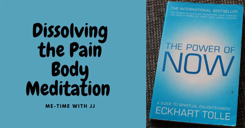 Dissolving the Pain Body Meditation