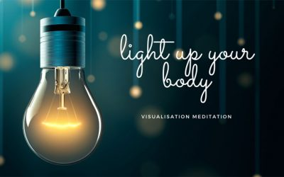 Light Up Your Body Visualisation Meditation