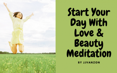Start Today With Love & Beauty Meditation