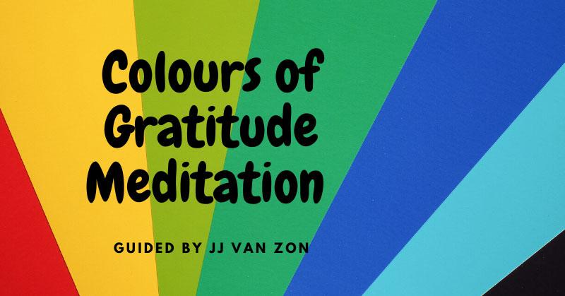 Colours of Gratitude Meditation