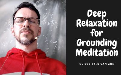 Deep Relaxation For Grounding Meditation