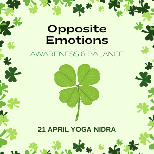 21 April Yoga Nidra Opposite Emotions for Awareness & Balance Product Image