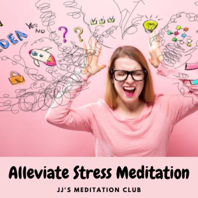 Alleviate Stress Meditation